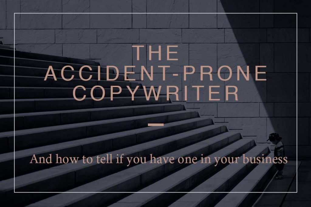 The accident-prone copywriter